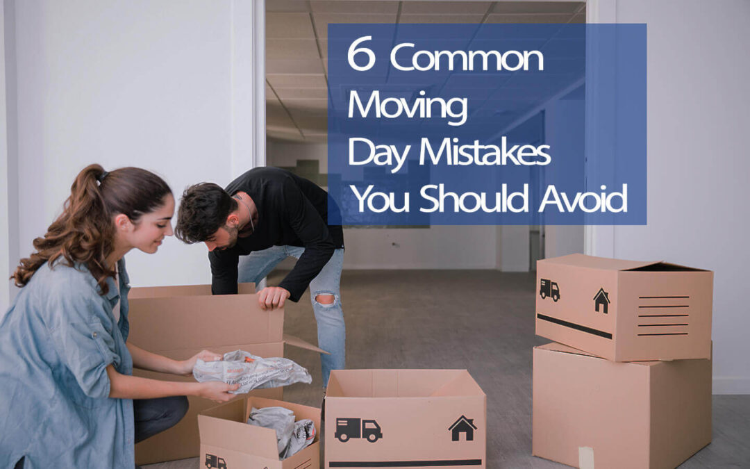 6 Common Moving Day Mistakes You Should Avoid