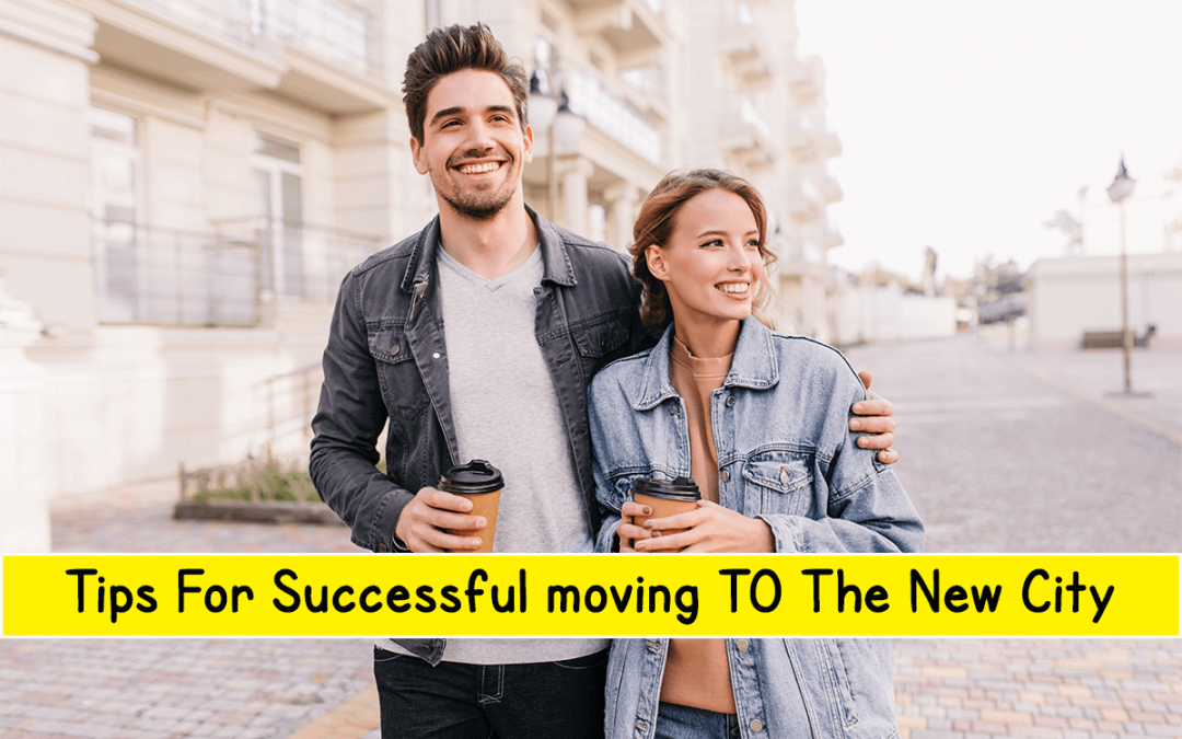 Tips for Successful Moving To a New City