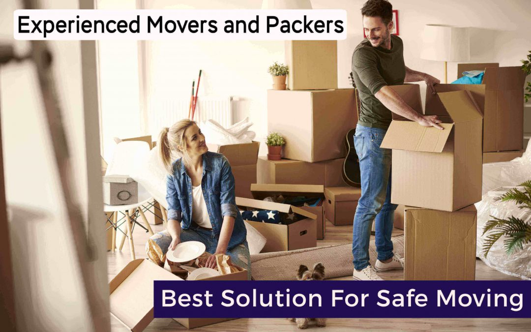 Experienced Movers and Packers – A Reliable Solution for Safe and Smooth Moving