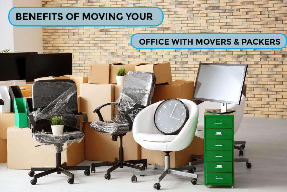 Benefits of Moving your Office with Movers and Packers