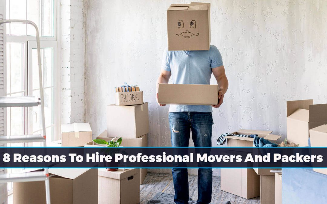 9 Reasons To Hire Best Movers And Packers